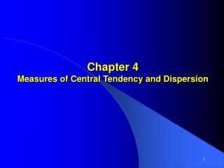 Chapter 4 Measures of Central Tendency and Dispersion
