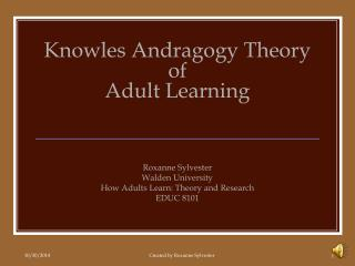 Knowles Andragogy Theory  of  Adult Learning