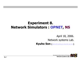 Experiment 8.  Network Simulators :  OPNET ,  NS