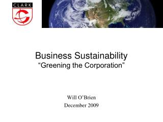 "Business Sustainability ""Greening the Corporation"""