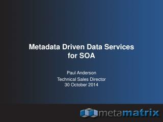 Metadata Driven Data Services  for SOA