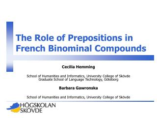The Role of Prepositions in French Binominal Compounds