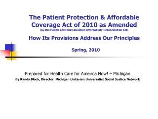 Prepared for Health Care for America Now! – Michigan By Randy Block, Director, Michigan Unitarian Universalist Social Ju