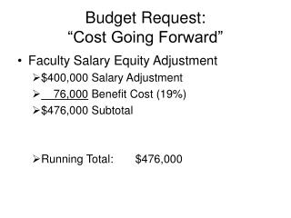 "Budget Request: ""Cost Going Forward"""