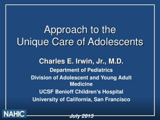 Approach to the  Unique Care of Adolescents