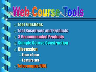 Tool Functions Tool Resources and Products  3 Recommended Products Sample Course Construction