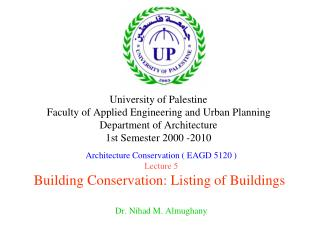 Architecture Conservation ( EAGD 5120 ) Lecture 5 Building Conservation: Listing of Buildings