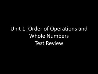 Unit 1: Order of Operations and Whole Numbers Test Review