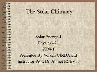 The Solar Chimney