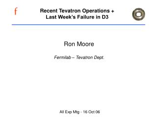 Recent Tevatron Operations + Last Week's Failure in D3