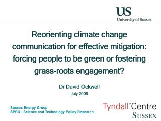 Reorienting climate change communication for effective mitigation:  forcing people to be green or fostering grass-roots