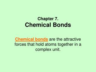 Chapter 7. Chemical Bonds