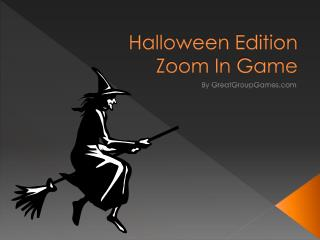 Halloween Edition Zoom In Game