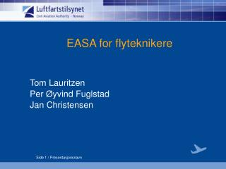 EASA for flyteknikere