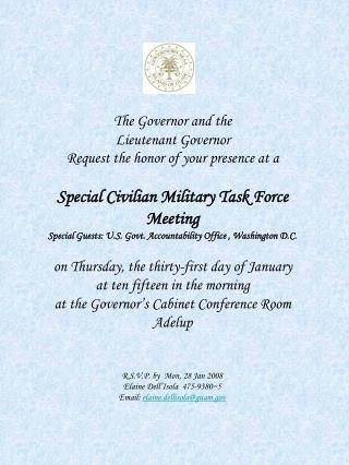 The Governor and the  Lieutenant Governor  Request the honor of your presence at a