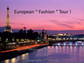 "European "" Fashion "" Tour !"