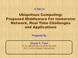 Ubiquitous Computing:  Proposed Middleware For Immersive Network, Real Time Challenges  and Applications