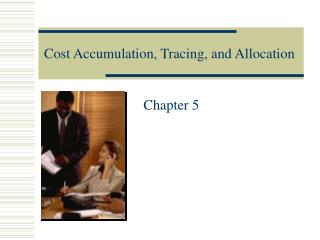 Cost Accumulation, Tracing, and Allocation