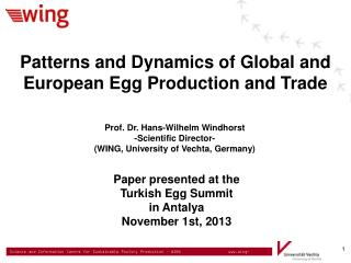 Prof. Dr. Hans-Wilhelm Windhorst -Scientific Director- (WING, University of Vechta, Germany)