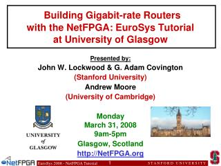 Building Gigabit-rate Routers with the NetFPGA: EuroSys Tutorial  at University of Glasgow