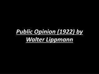 Public Opinion (1922) by Walter Lippmann