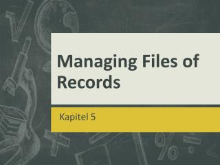 Managing Files of Records