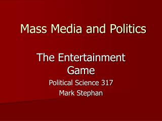 Mass Media and Politics