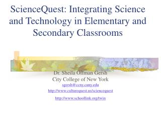 ScienceQuest: Integrating Science and Technology in Elementary and Secondary Classrooms