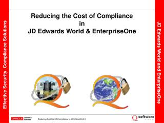 Reducing the Cost of Compliance in JD Edwards World & EnterpriseOne