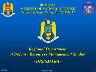 "ROMANIA MINISTRY OF NATIONAL DEFENSE National  Defense  University  "" CAROL I """