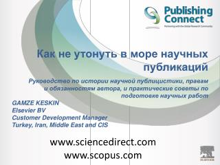 GAMZE KESKIN Elsevier BV Customer Development Manager Turkey, Iran, Middle East and CIS