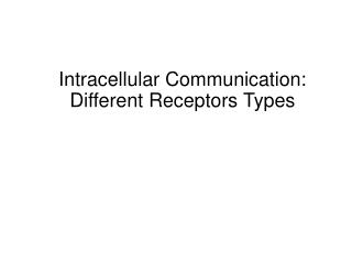 Intracellular Communication: Different Receptors Types