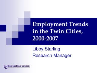 Employment Trends in the Twin Cities, 2000-2007