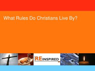 What Rules Do Christians Live By?