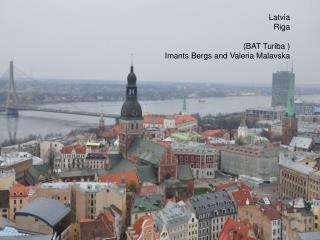 Latvia Riga (BAT Turiba ) Imants Bergs and Valeria Malavska
