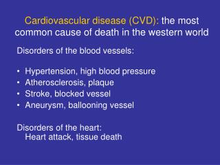 Cardiovascular disease (CVD):  the most common cause of death in the western world