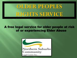 A free legal service for older people at risk of or experiencing Elder Abuse