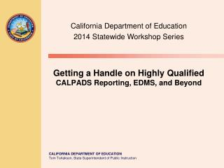 Getting a Handle on Highly Qualified CALPADS Reporting, EDMS, and Beyond