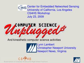 Center for Embedded Networked Sensing University of California, Los Angeles CS4HS Workshop
