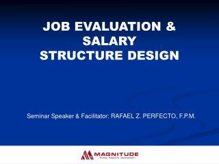 JOB EVALUATION & SALARY STRUCTURE DESIGN