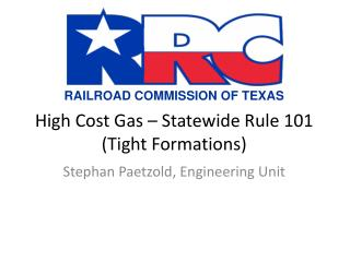 High Cost Gas – Statewide Rule 101 (Tight Formations)