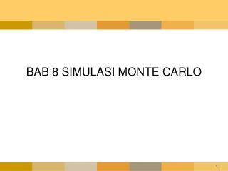 BAB 8 SIMULASI MONTE CARLO