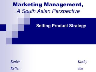 Marketing Management,  A  South Asian Perspective