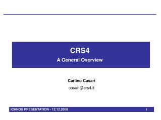 CRS4 A General Overview