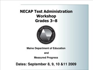 NECAP Test Administration Workshop Grades 3–8