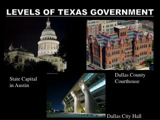 LEVELS OF TEXAS GOVERNMENT