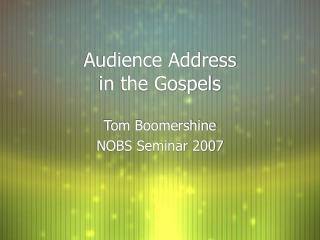 Audience Address  in the Gospels