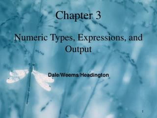 Chapter 3 Numeric Types, Expressions, and Output
