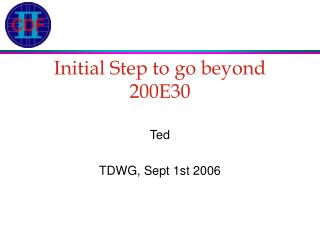 Initial Step to go beyond 200E30