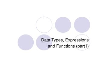 Data Types, Expressions and Functions (part I)